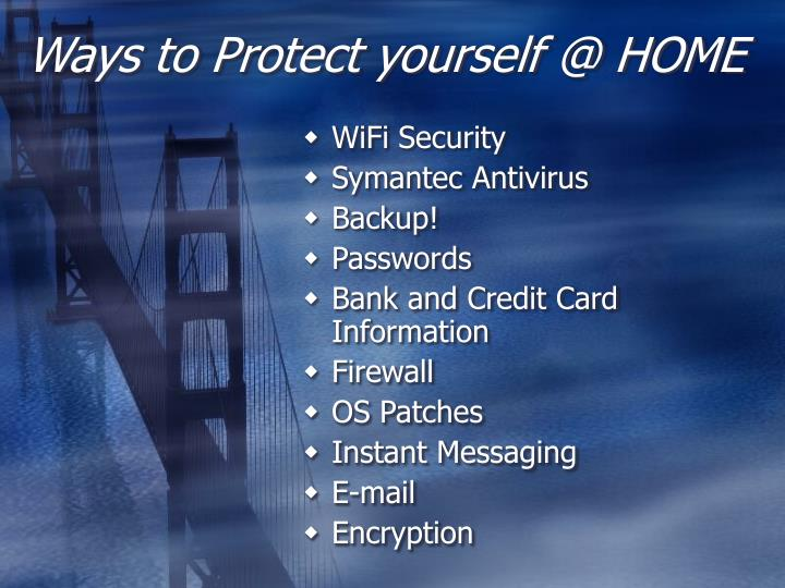 Ways to Protect yourself @ HOME