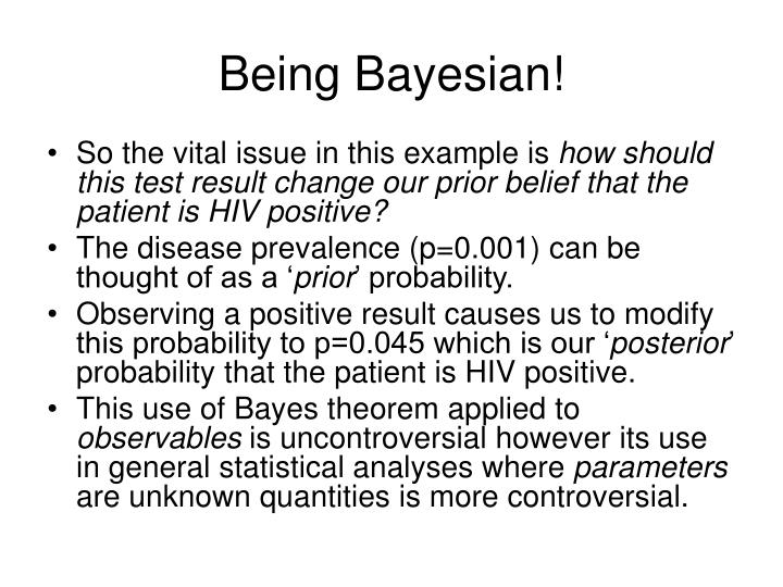 Being Bayesian!