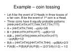 example coin tossing
