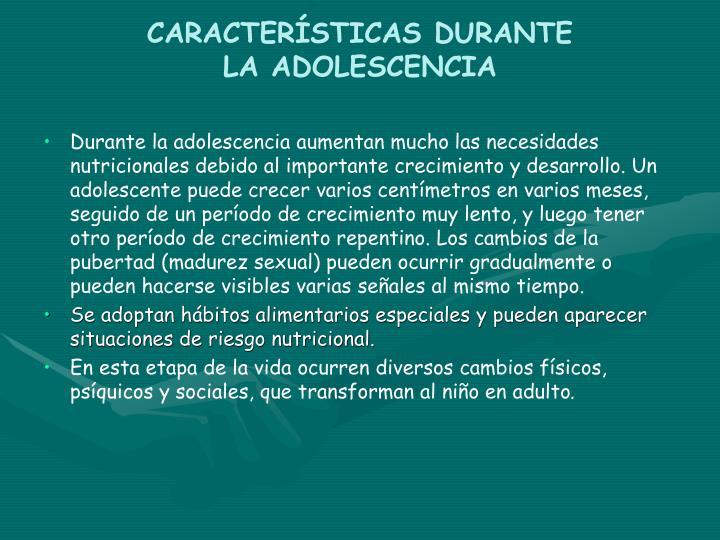 CARACTERÍSTICAS DURANTE