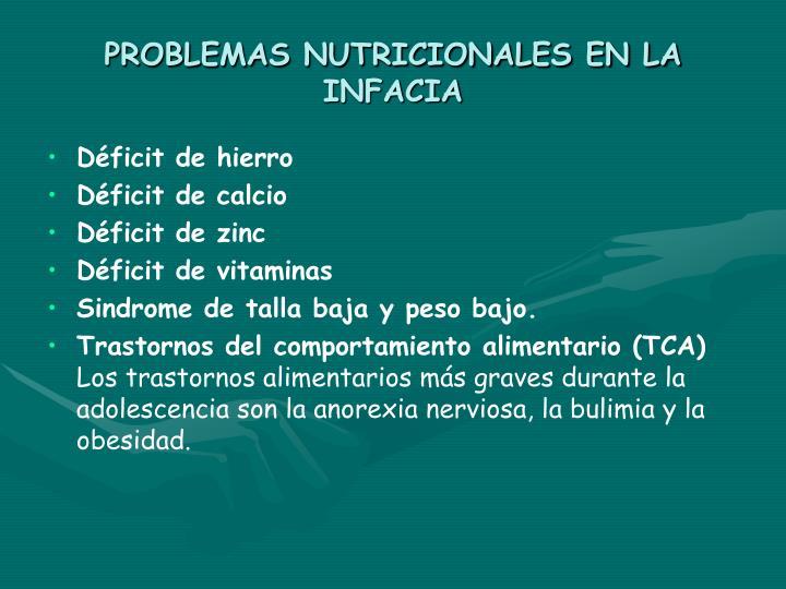 PROBLEMAS NUTRICIONALES EN LA INFACIA