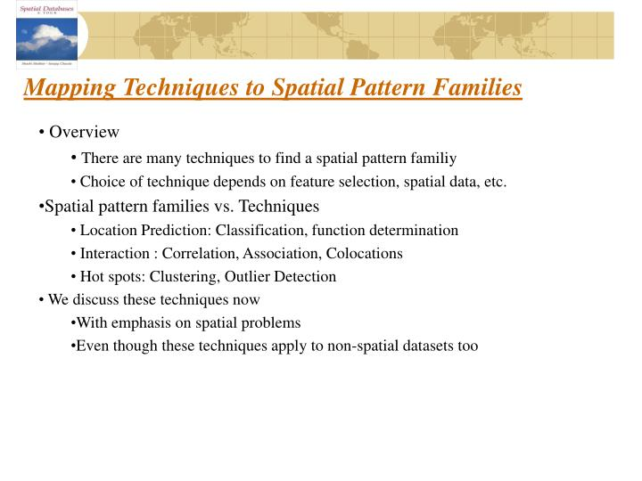 Mapping Techniques to Spatial Pattern Families