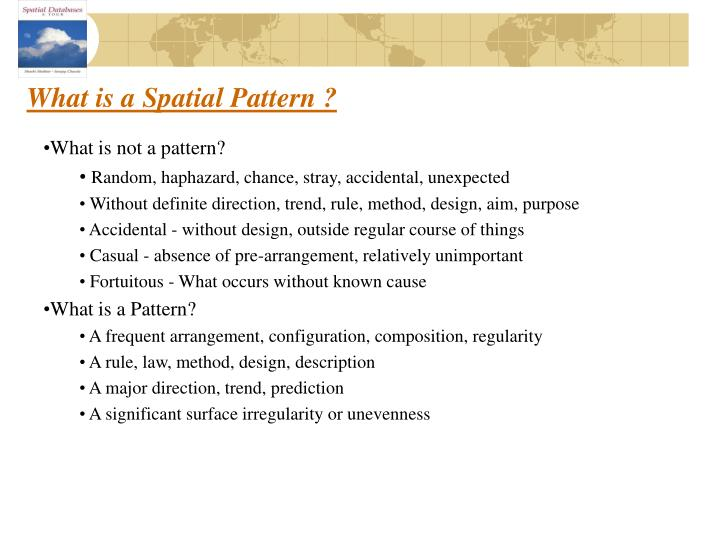 What is a Spatial Pattern ?