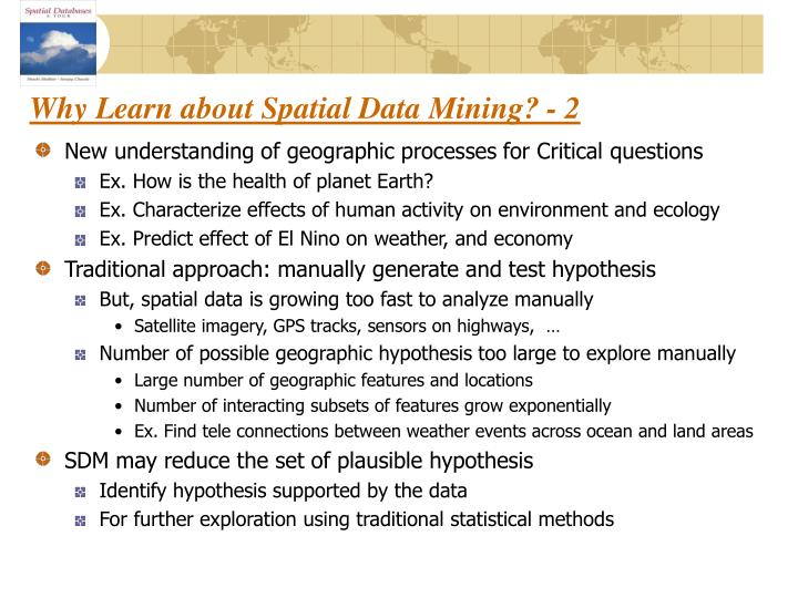 Why Learn about Spatial Data Mining? - 2