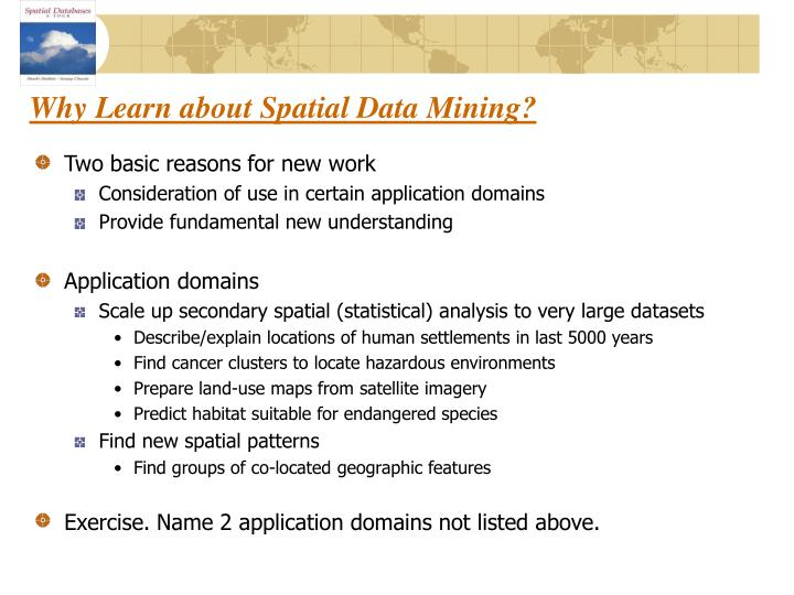 Why Learn about Spatial Data Mining?