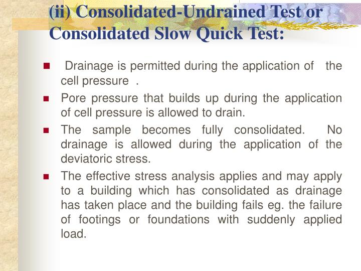 (ii) Consolidated-Undrained Test or Consolidated Slow Quick Test: