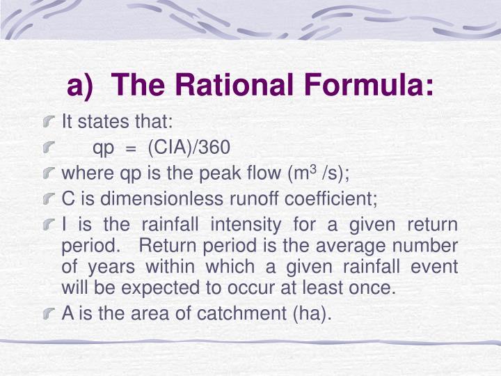 a)  The Rational Formula: