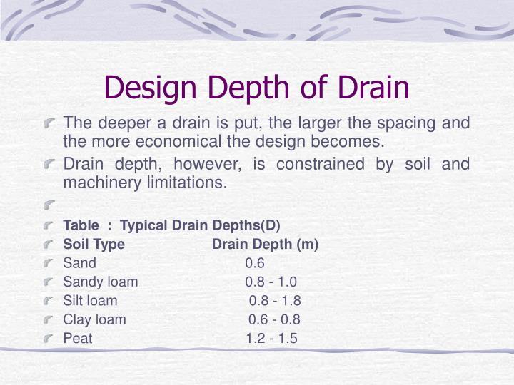 Design Depth of Drain