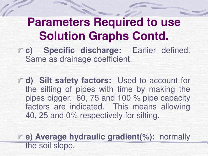 Parameters Required to use Solution Graphs Contd.