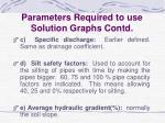 parameters required to use solution graphs contd