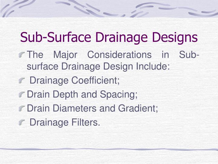 Sub-Surface Drainage Designs
