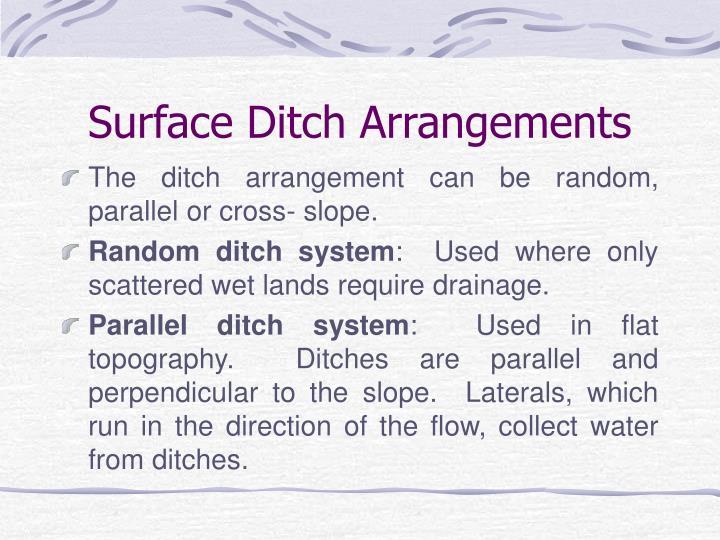 Surface Ditch Arrangements