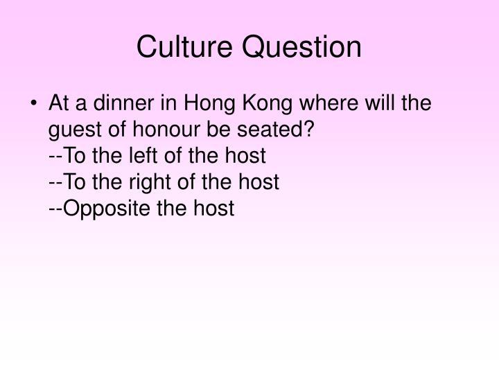 Culture Question