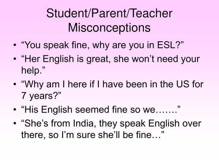 Student/Parent/Teacher Misconceptions