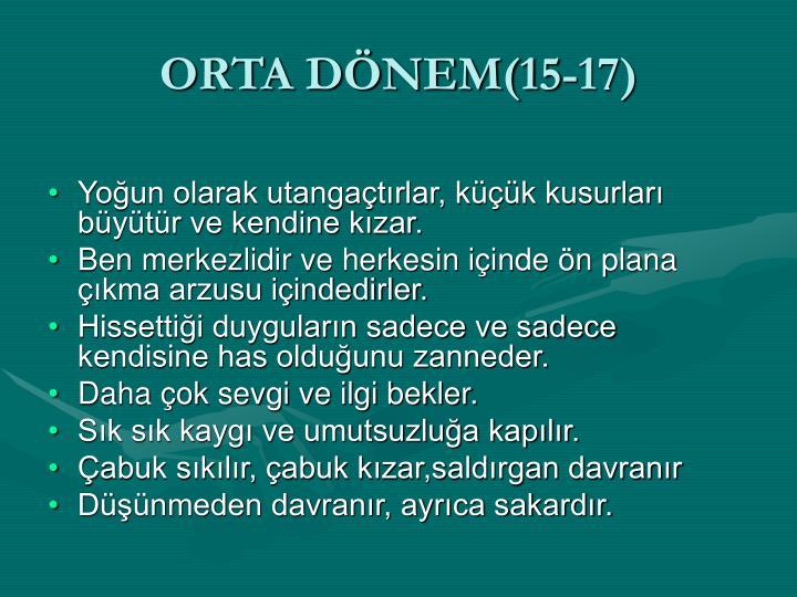 ORTA DÖNEM(15-17)