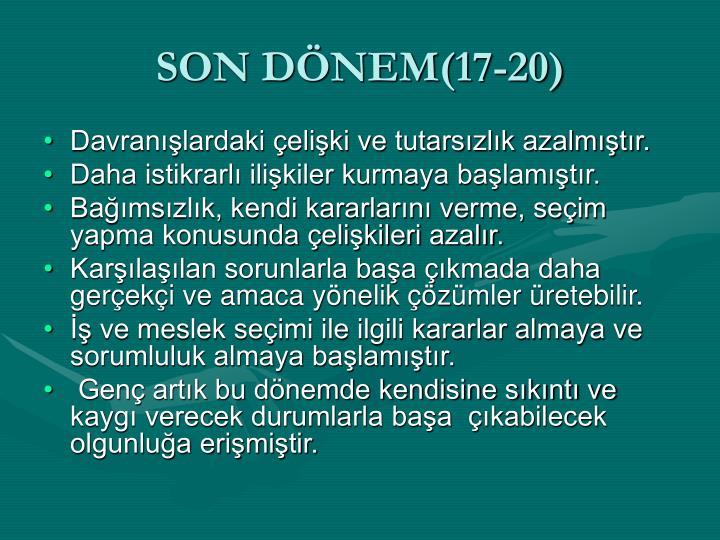 SON DÖNEM(17-20)