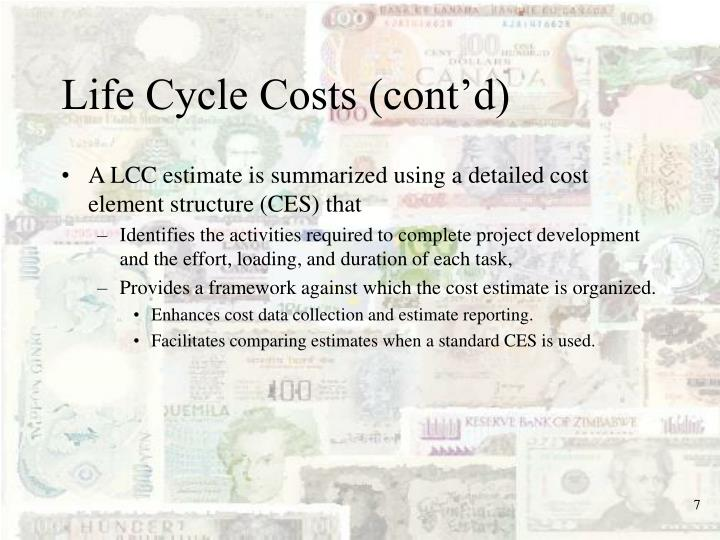 Life Cycle Costs (cont'd)