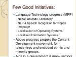 few good initiatives