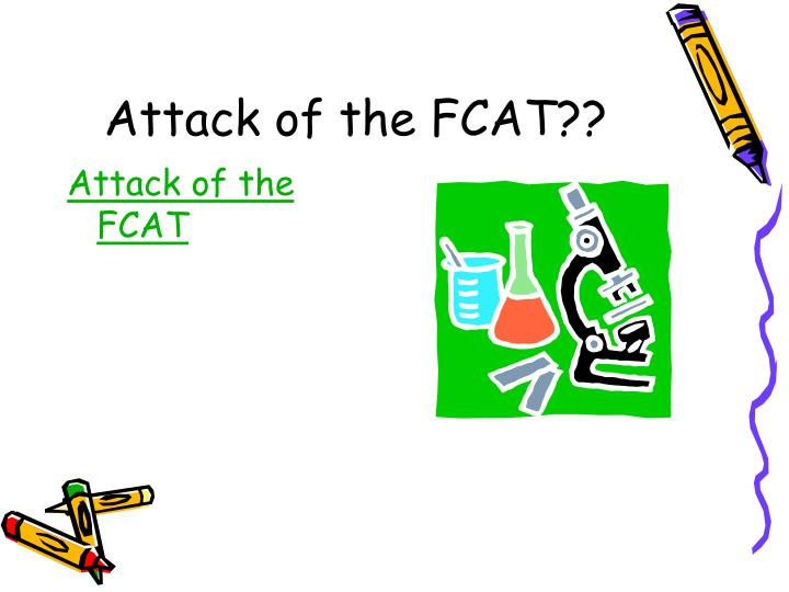 Attack of the FCAT??