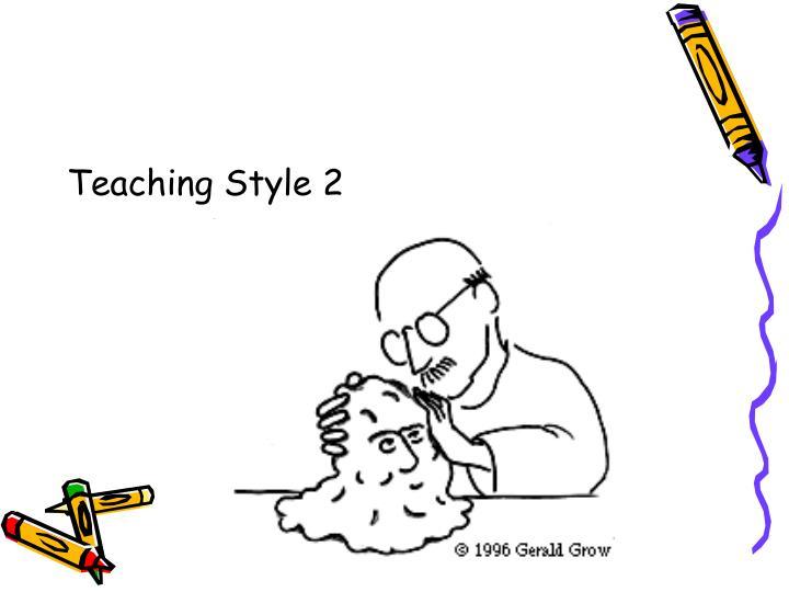 Teaching Style 2