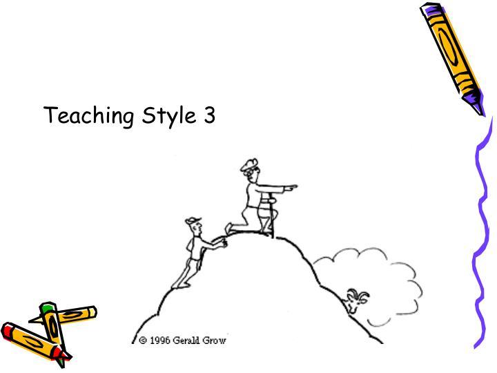 Teaching Style 3
