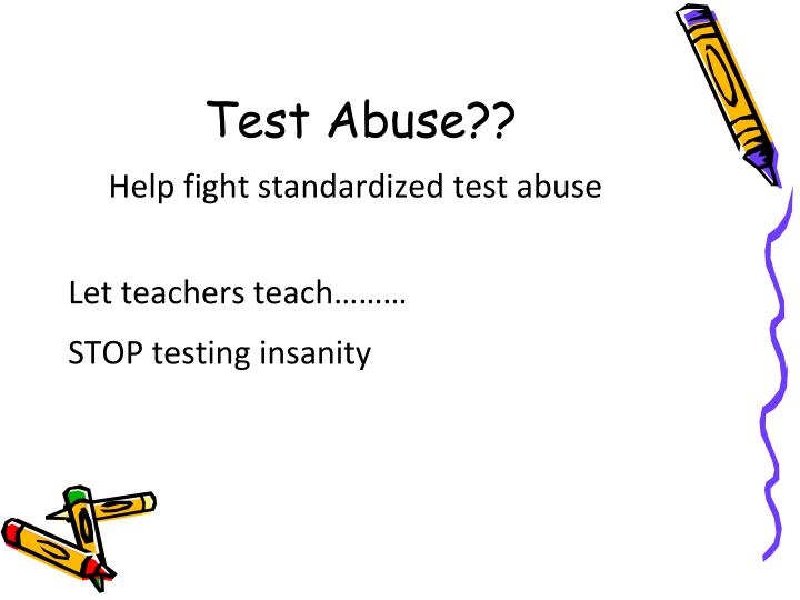 Test Abuse??