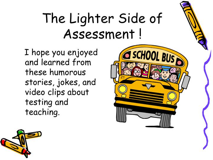 The Lighter Side of Assessment !