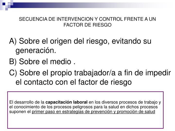 SECUENCIA DE INTERVENCION Y CONTROL FRENTE A UN FACTOR DE RIESGO