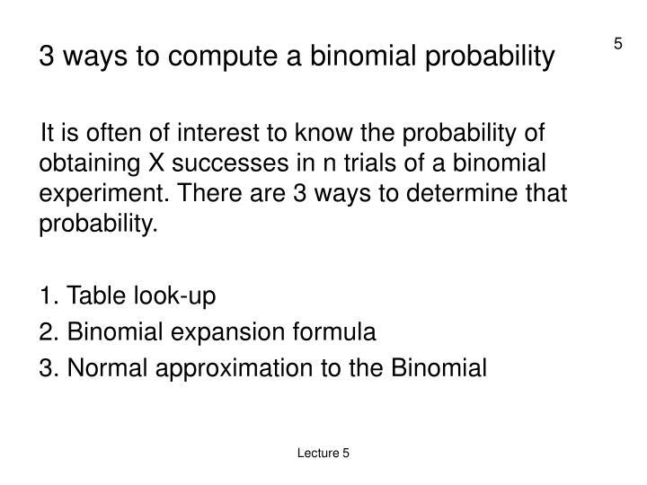 3 ways to compute a binomial probability