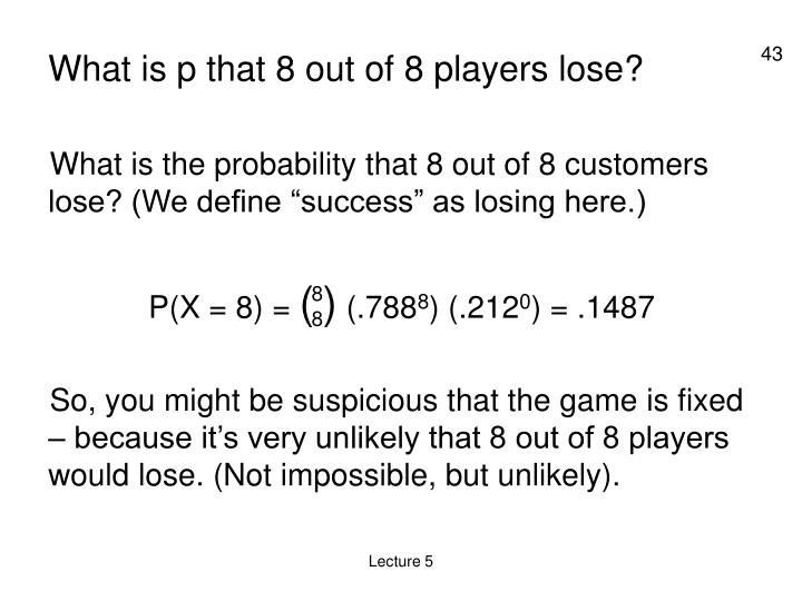 What is p that 8 out of 8 players lose?