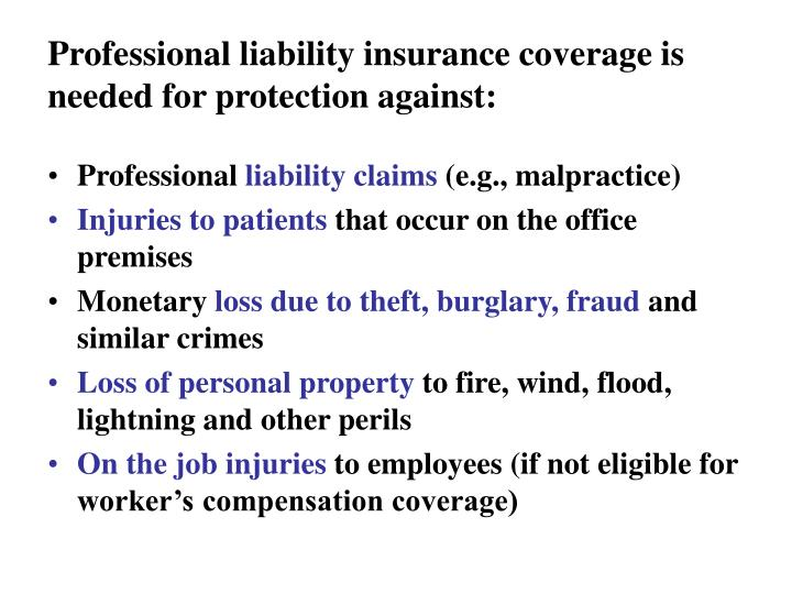 Professional liability insurance coverage is needed for protection against: