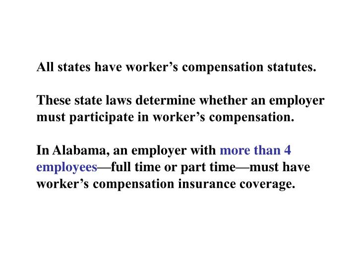 All states have worker's compensation statutes.