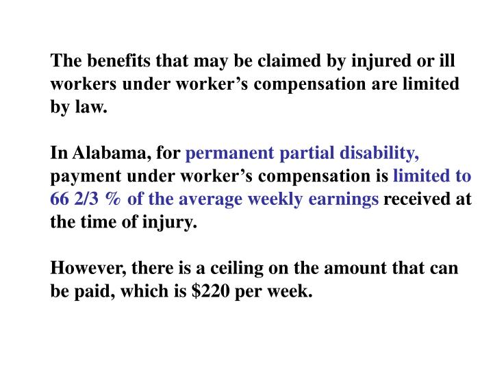 The benefits that may be claimed by injured or ill workers under worker's compensation are limited by law.