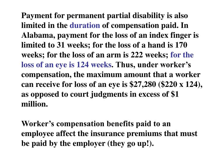Payment for permanent partial disability is also limited in the