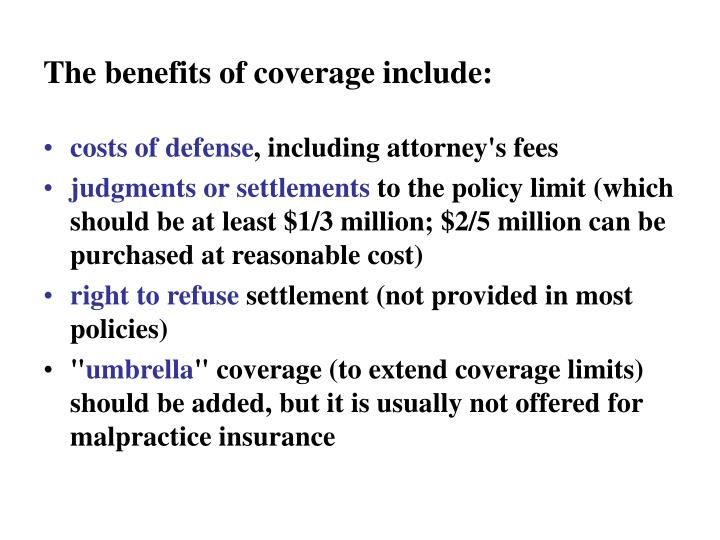 The benefits of coverage include: