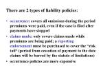 there are 2 types of liability policies