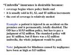 umbrella insurance is desirable because