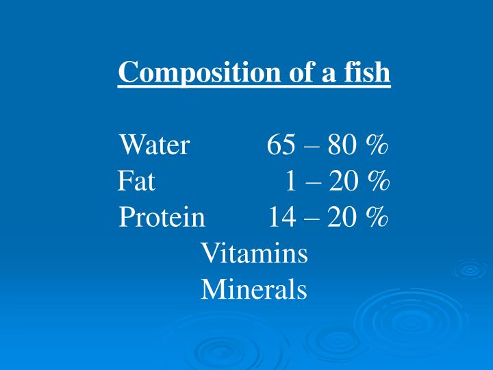Composition of a fish