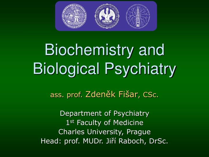 Biochemistry and biological psychiatry