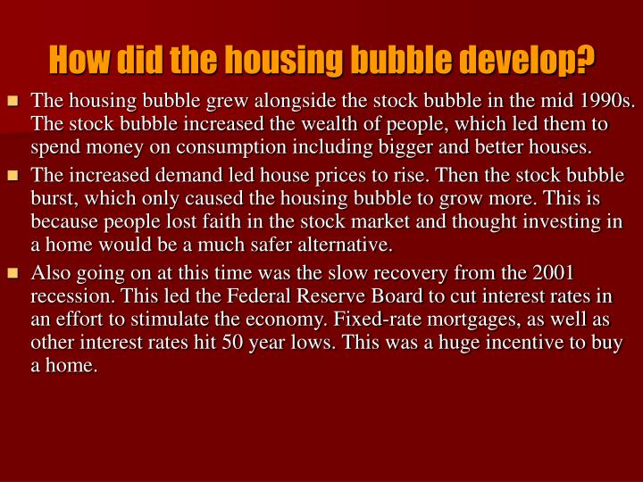How did the housing bubble develop?