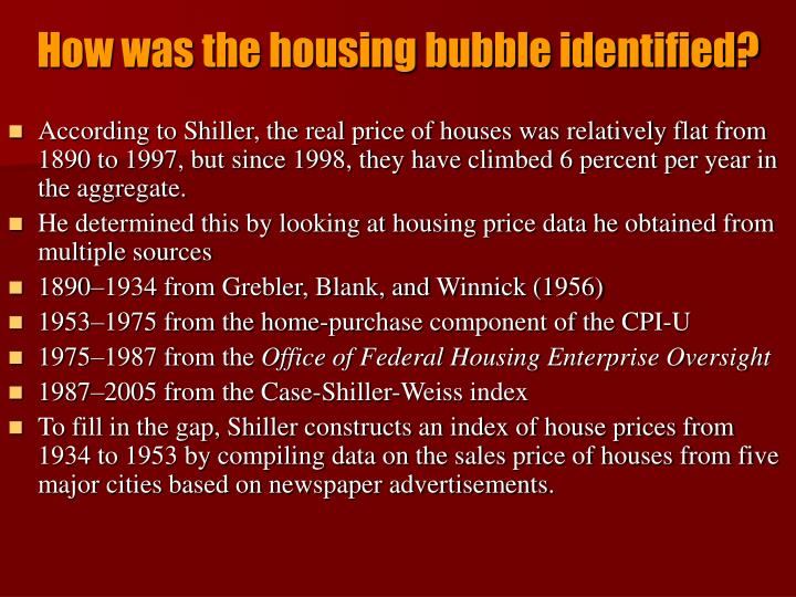 How was the housing bubble identified?