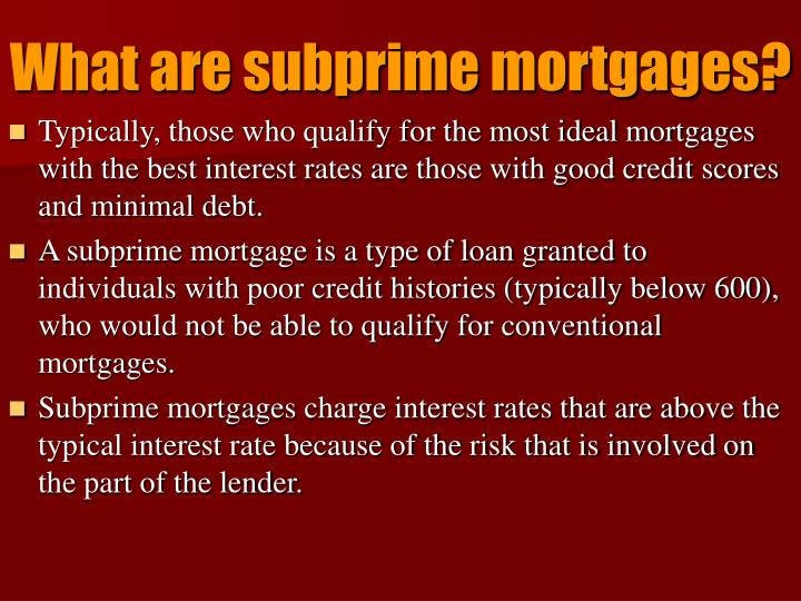 What are subprime mortgages?