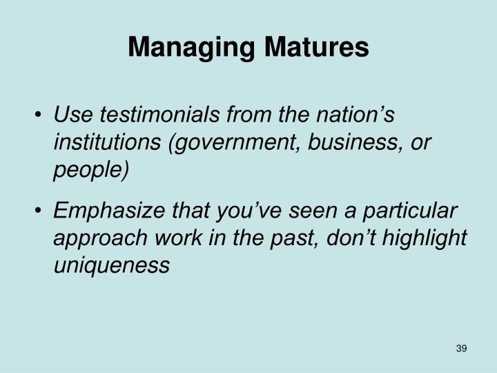 Managing Matures
