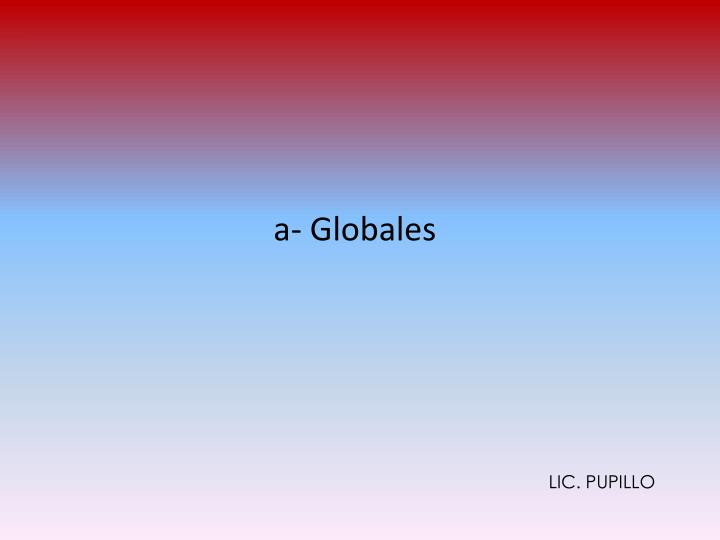a- Globales