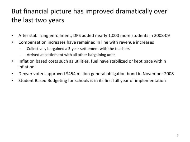 But financial picture has improved dramatically over the last two years