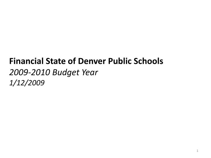 financial state of denver public schools 2009 2010 budget year 1 12 2009
