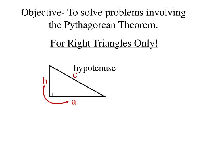 Objective to solve problems involving the pythagorean theorem2