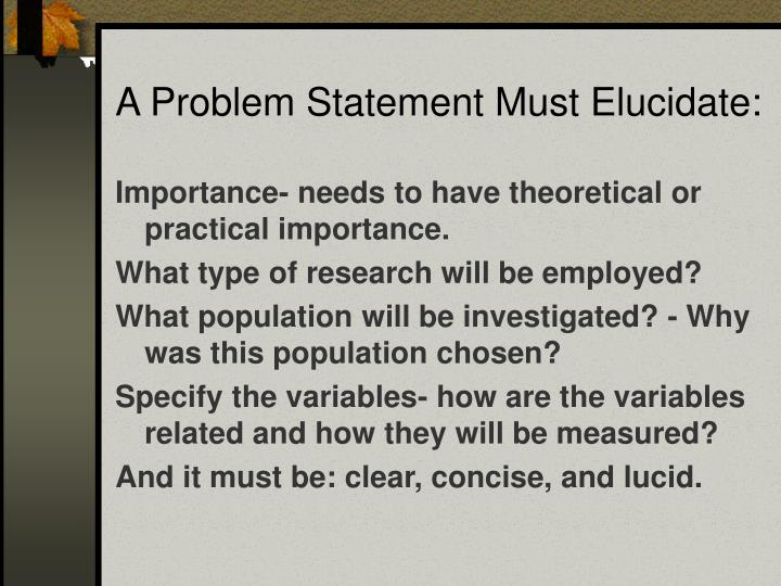 A Problem Statement Must Elucidate: