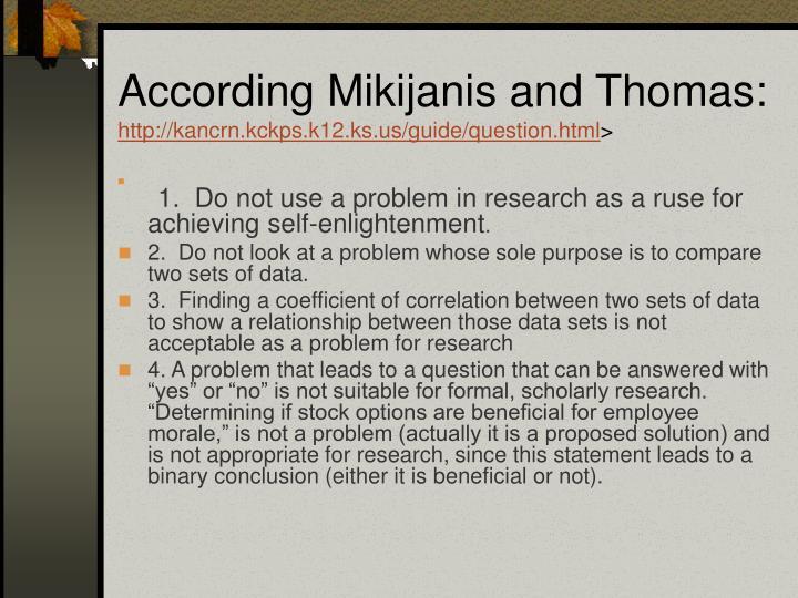 According Mikijanis and Thomas: