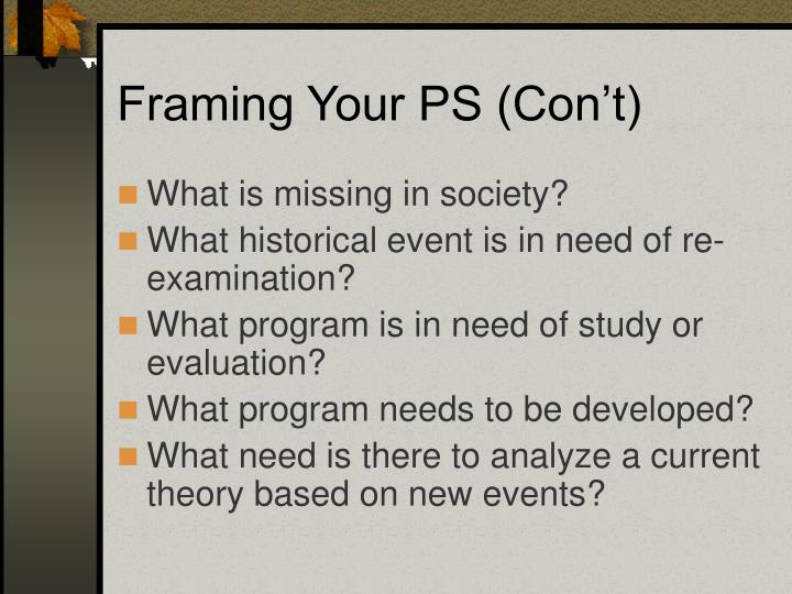 Framing Your PS (Con't)